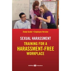 Sexual Harassment: Training for a Harassment-Free Workplace, Study Guide -- Employee