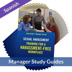 Sexual Harassment: Training for a Harassment-Free Workplace, Study Guide -- Manager (Spanish)