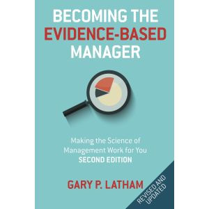 Becoming the Evidence-Based Manager: Making the Science of Management Work for You, Second Edition