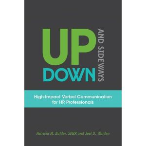 Up, Down, and Sideways: High-Impact Verbal Communication for HR Professionals (e-book)
