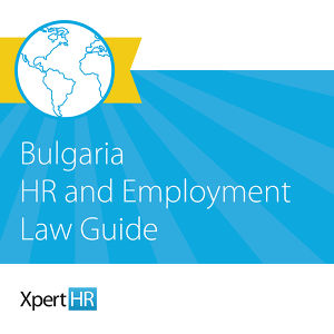 Bulgaria HR and Employment Law Guide
