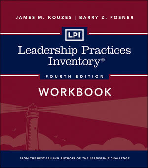 LPI: Leadership Practices Inventory Workbook, 4th Edition