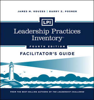 LPI: Leadership Practices Inventory Facilitator's Guide Set, 4th Edition