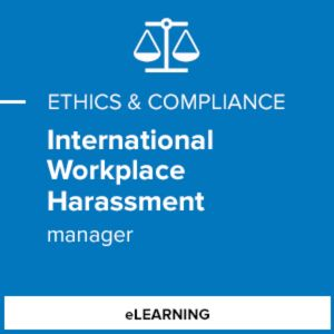 International Workplace Harassment (Manager)