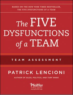 The Five Dysfunctions of a Team: Team Assessment, 2nd Edition