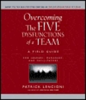 Overcoming the Five Dysfunctions of Team
