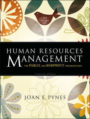 Human Resources Management for Public and Nonprofit Organizations: A Strategic Approach, 3rd Edition