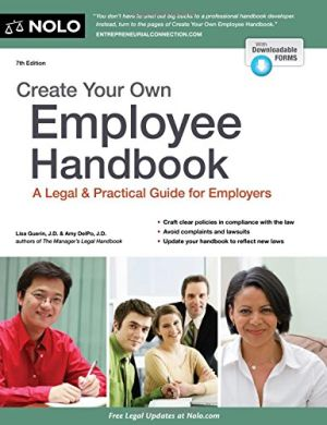 Create Your Own Employee Handbook: A Legal & Practical Guide for Employers 7th Edition