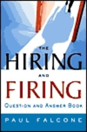 Hiring and Firing Question and Answer Book