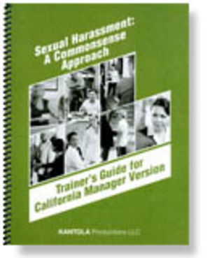Sexual Harassment: A Commonsense Approach Trainer's Guide for California Manager Version