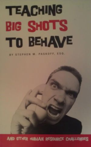 Teaching Big Shots to Behave (and Other Human Resources Challenges)