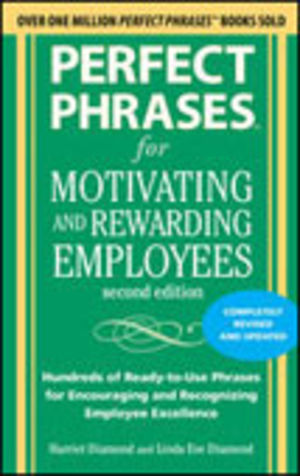 Perfect Phrases for Motivating and Rewarding Employees 2nd Ed.