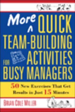 More Quick Team-Building Activities for Busy Mana