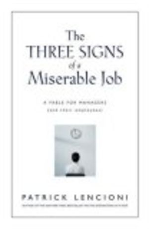 Three Signs of a Miserable Job