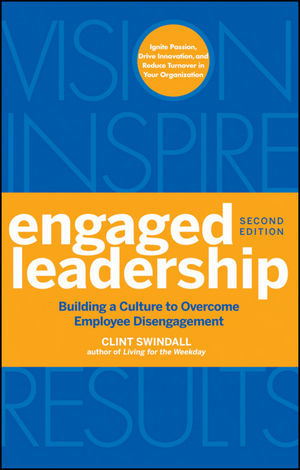 Engaged Leadership: Building a Culture to Overcome Employee Disengagement, 2nd Edition