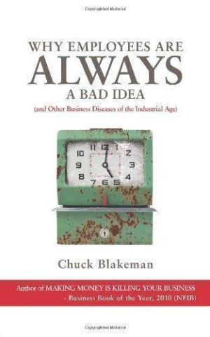Why Employees Are Always a Bad Idea (and Other Business Diseases of the Industrial Age)