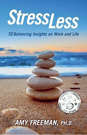 Stress Less: 10 Balancing Insights on Work and Life
