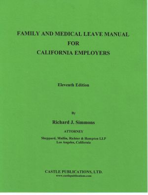 Family & Medical Leave Manual for California Employers
