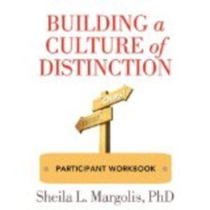 Building a Culture of Distinction: Participant