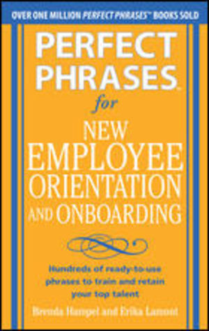 Perfect Phrases for New Employee Orientation and Onboarding