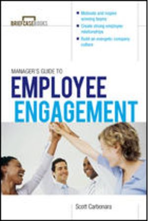 Manager's Guide to Employee Engagement (Briefcase Books)