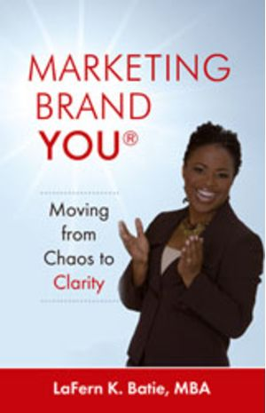 Marketing Brand YOU: Moving from Chaos to Clarity