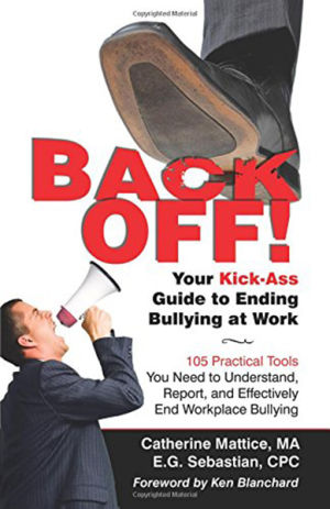 Back Off! Your Kick-Ass Guide to Ending Bullying at Work