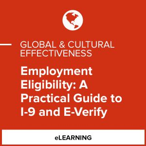 Employment Eligibility:A Practical Guide to I-9 and E-Verify