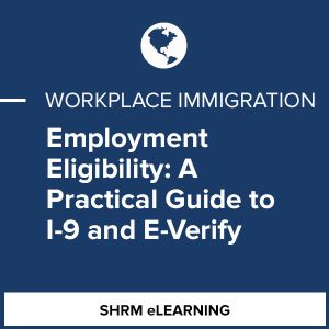 Employment Eligibility: A Practical Guide to I-9 and E-Verify