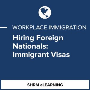 Hiring Foreign Nationals: Immigrant Visas