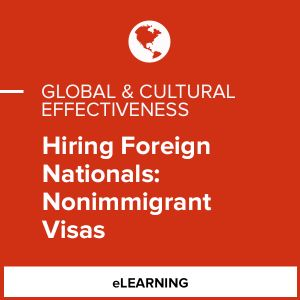 Hiring Foreign Nationals: Nonimmigrant Visas