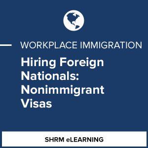 Hiring Foreign Nationals: Nonimmigrant Visas