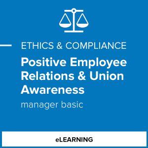 Positive Employee Relations & Union Awareness (Manager Basic)