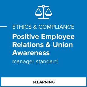 Positive Employee Relations & Union Awareness (Manager Standard)