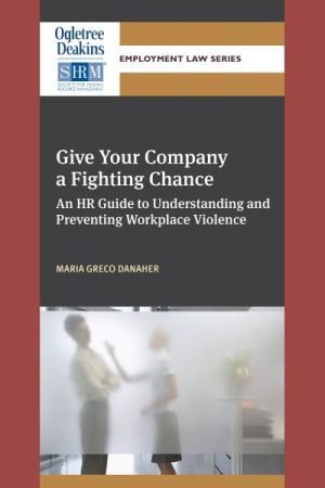 Give Your Company a Fighting Chance: An HR Guide to Understanding and Preventing Workplace Violence