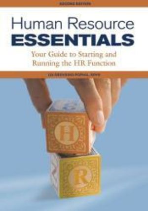 Human Resource Essentials: Your Guide to Starting and Running the HR Function, 2nd Edition