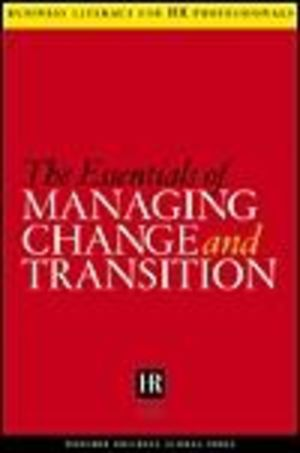 Essentials of Managing Change and Transition