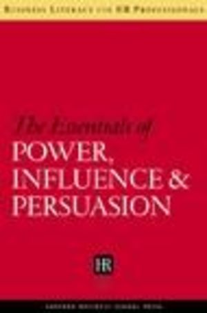 Essentials of Power, Influence, & Persuasion