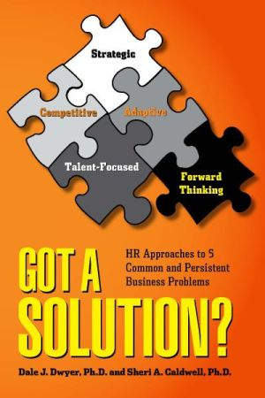Got a Solution? HR Approaches to 5 Common and Persistent Business Problems