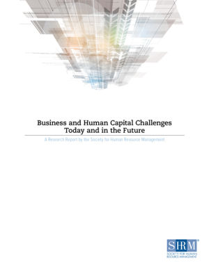 Business and Human Capital Challenges Now and in the Future: A Research Report by the Society for Human Resource Management