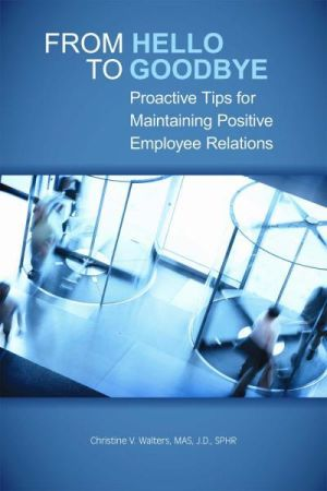 From Hello to Goodbye: Proactive Tips for Maintaining Positive Employee Relations (e-book)