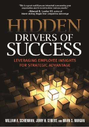 Hidden Drivers of Success: Leveraging Employee Insights for Strategic Advantage (e-book)