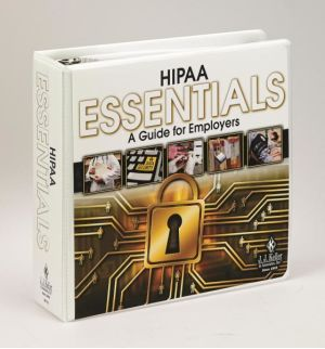 HIPAA Essentials Manual: A Guide for Employers + Online Edition with 1-Year Update Service
