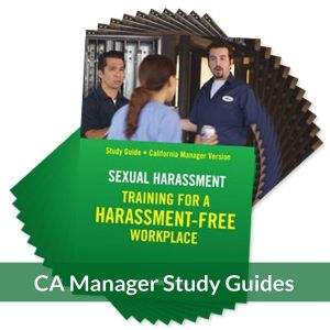 Sexual Harassment: Training for a Harassment-Free Workplace, Study Guide -- California Manager