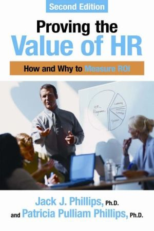 Proving the Value of HR: How and Why to Measure ROI, 2nd edition (e-book)