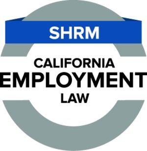 SHRM California Employment Law Micro-credential