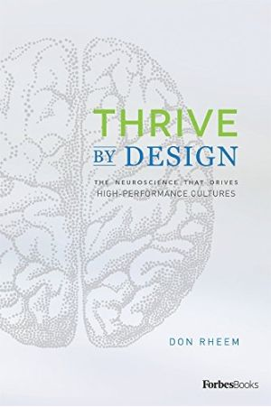 Thrive By Design: The Neuroscience That Drives High-Performance Cultures