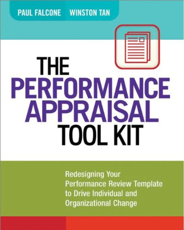The Performance Appraisal Tool Kit: Redesigning Your Performance