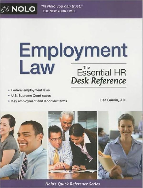 Employment Law The Essential Hr Desk Reference Hr