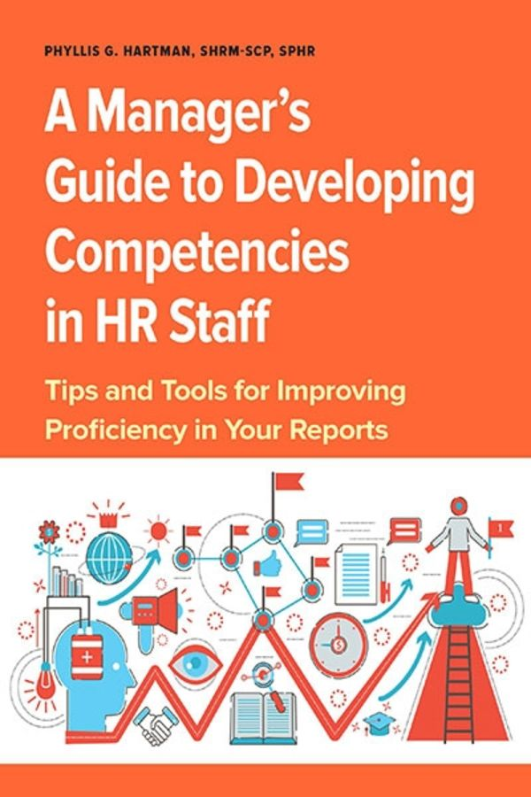 A Managers Guide To Developing Competencies In Hr Staff Tips And